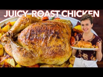Juicy ROAST CHICKEN RECIPE - How To Cook a Whole Chicken